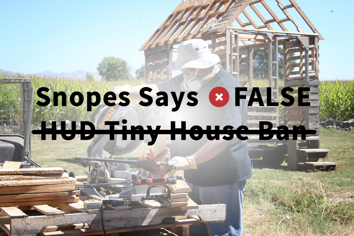 Snopes Says False – HUD Ban on Tiny Houses